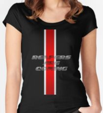 Reapers ARE coming Women's Fitted Scoop T-Shirt