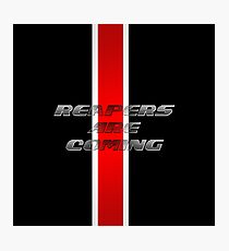 Reapers ARE coming Photographic Print