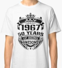 july 1967 50 years of being awesome Classic T-Shirt