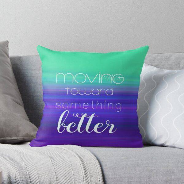Moving Toward Throw Pillow