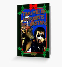 No Presents for Christmas Card Greeting Card