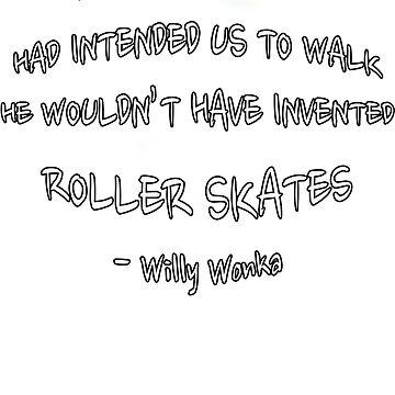 Because Roller Skates by BadRabbit