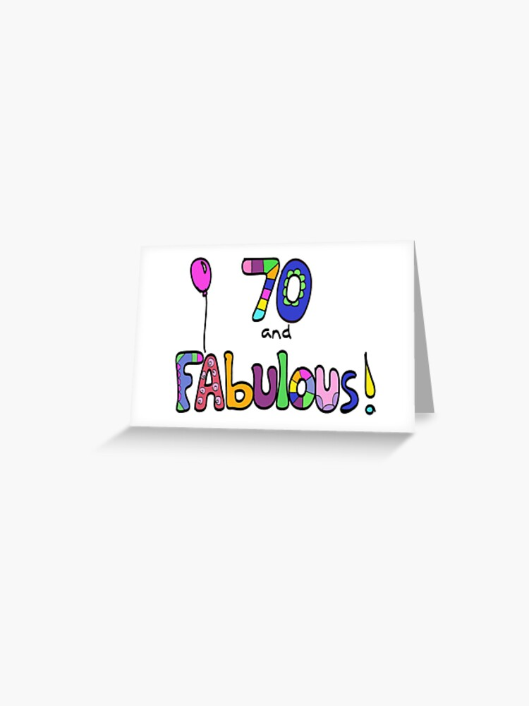 70 And Fabulous Happy 70th Birthday Balloon Greeting Card