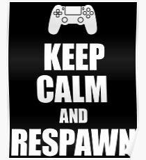 Gamer, Keep calm and respawn Poster