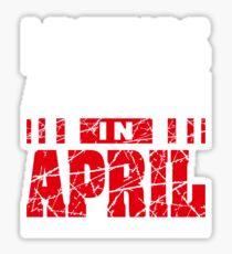 Legends Are Born In April Sticker