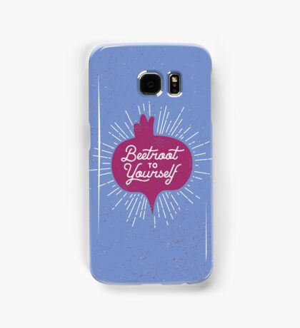 Beetroot to Yourself Samsung Galaxy Case/Skin