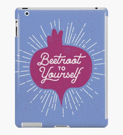 Beetroot to Yourself iPad Case/Skin