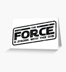 Star Wars - The Force Is Strong With This One Rebel Greeting Card