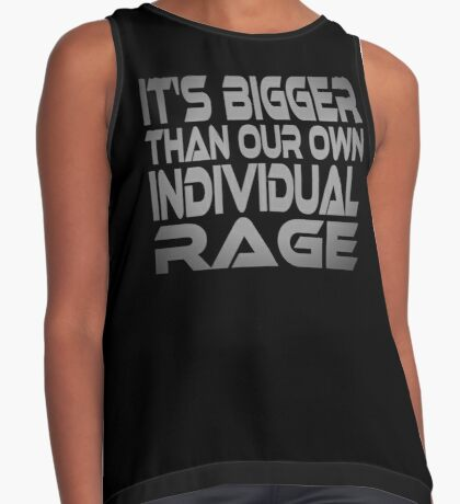 It's Bigger Than Our Own Individual Rage Contrast Tank