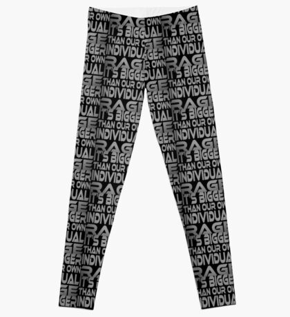 It's Bigger Than Our Own Individual Rage Leggings