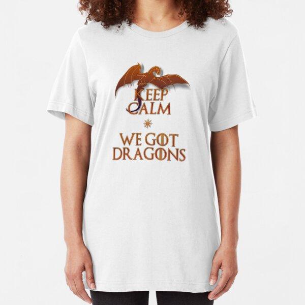 Keep calm we got dragons Slim Fit T-Shirt