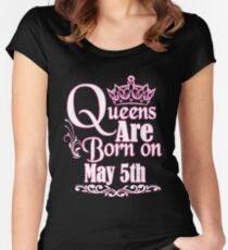 Queens Are Born On May 5th Funny Birthday T-Shirt Women's Fitted Scoop T-Shirt