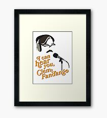"Toast of London - ""I can hear you, Clem Fandango"" Framed Print"