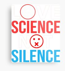 Love Science not silence Metallbild