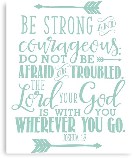 be strong courageous joshua 1 9 canvas prints by quotestchrist