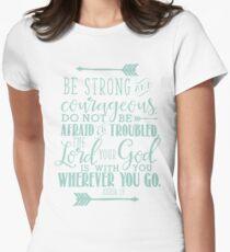 Be Strong & Courageous Joshua 1:9 T-Shirt