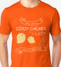 They call me Crazy Chicken Lady Super Cute Unisex T-Shirt