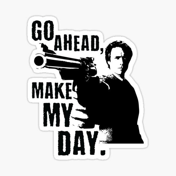 Sudden Impact - Go Ahead, Make My Day Sticker