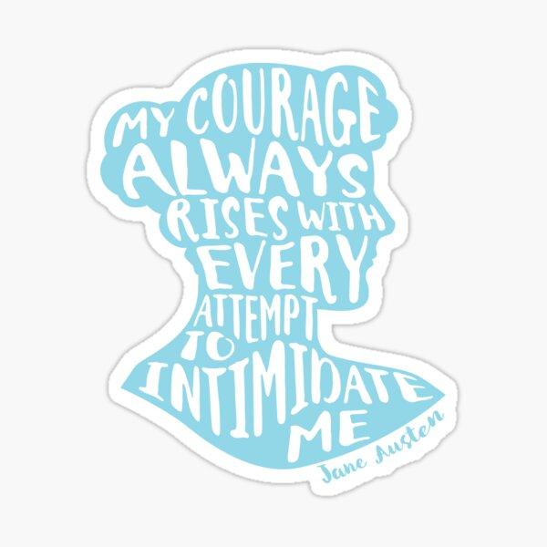 My Courage Rises Pride and Prejudice Jane Austen Quote Design Sticker