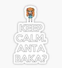 Keep Calm. Anta Baka? Sticker