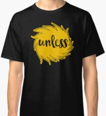 Unless Someone Like You Classic T-Shirt