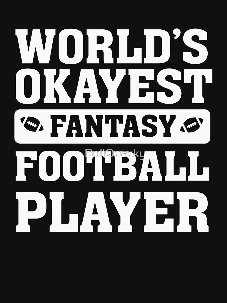 World's Okayest Fantasy Football Player Funny by BullQuacky
