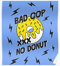 Bad Cop - No Donut - Anti Police Brutality Poster