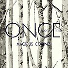 """Once Upon a Time (OUAT) - """"Magic is Coming."""" by CanisPicta"""