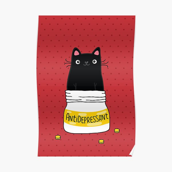 FUR ANTIDEPRESSANT . Cute black cat illustration. A gift for a pet lover. Poster