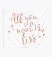 All you need is love - rose gold Wall Tapestry