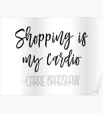 Carrie Bradshaw - Einkaufen ist mein Herz Poster