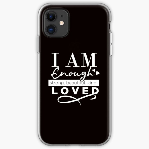 I am enough - motivational quote iPhone Soft Case