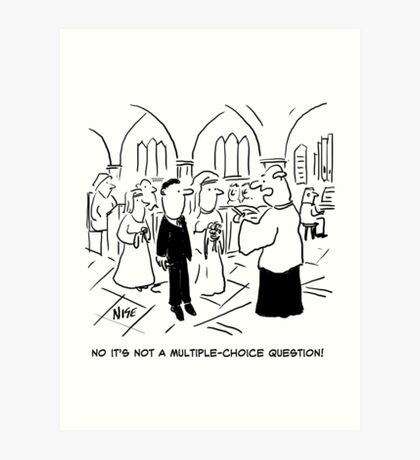 Wedding Vows - Not a Multiple-Choice Question Art Print