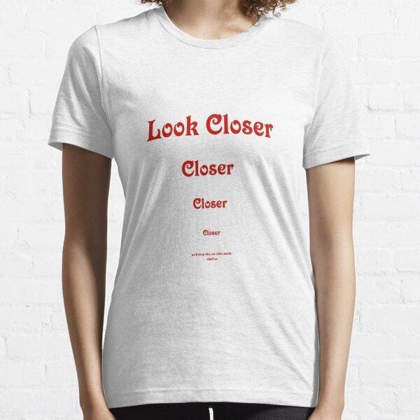 Look closer Essential T-Shirt