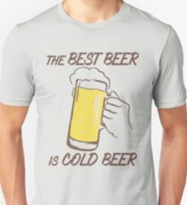 The BEST BEER is COLD BEER T-Shirt