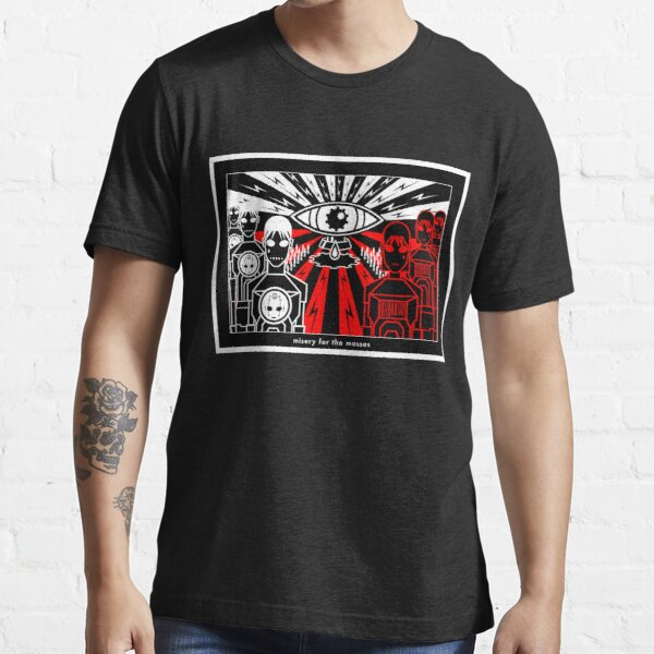 misery for the masses Essential T-Shirt