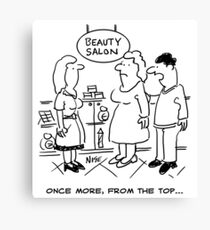 Beauty Salon. Once More From the Top Canvas Print