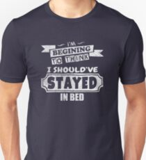 Should've Stayed In Bed Funny Quote T-Shirt