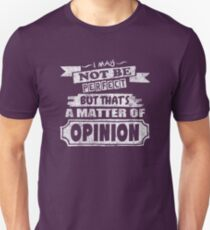 I May Not Be Perfect Funny Quote T-Shirt