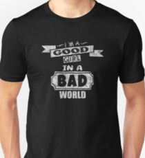 I'm A Good Girl In A Bad World Funny Quote T-Shirt