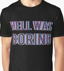 Hell Was Boring Graphic T-Shirt