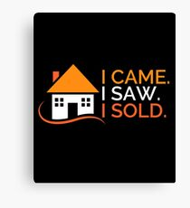 I Came I Saw I Sold - Funny Real Estate Agent Broker Salesperson Gift Canvas Print