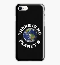 There Is No Planet B - Save Earth -	 iPhone Case/Skin