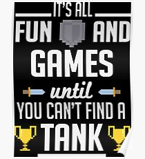 Gamer: It's all fun and games until you can't find a tank! Poster
