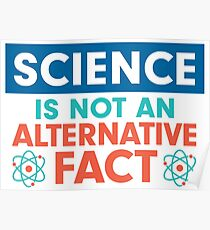 Science is NOT and Alternative Fact Poster