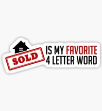 Sold Is My Favorite 4 Letter Word - Funny Real Estate Agent Broker Salesperson Gift Sticker