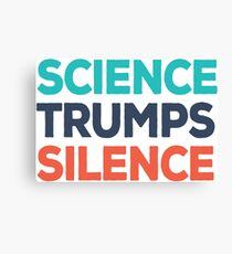 Science Trumps Silence Canvas Print