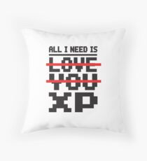 Gamer: All I need is XP Throw Pillow