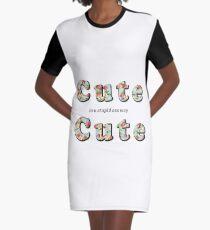 Cute, Cute... in a stupid ass way Graphic T-Shirt Dress