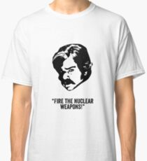 Toast of London 'Fire the Nuclear Weapons' Classic T-Shirt